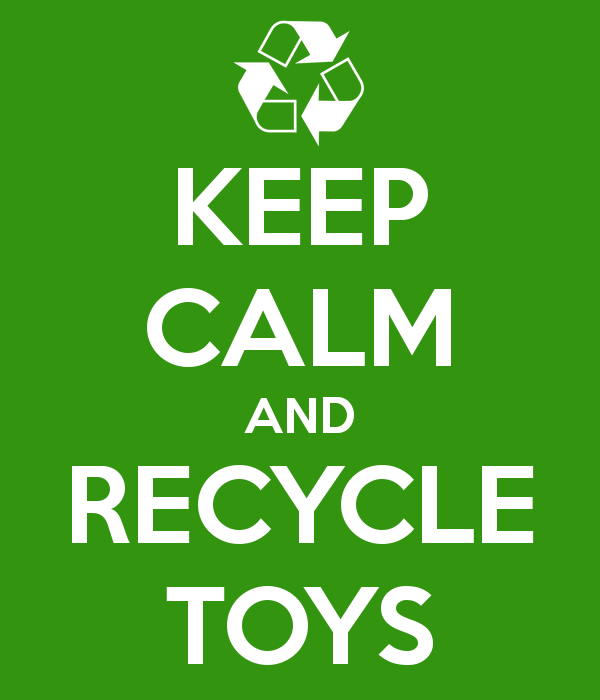 keep-calm-and-recycle-toys